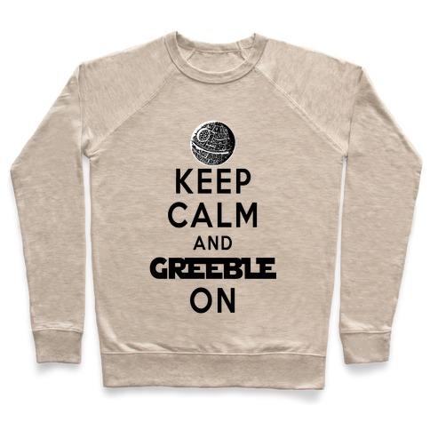 Keep Calm and Greeble On White Pullover