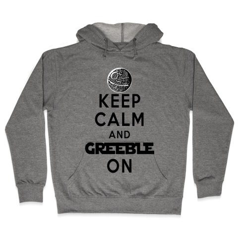 Keep Calm and Greeble On White Hooded Sweatshirt