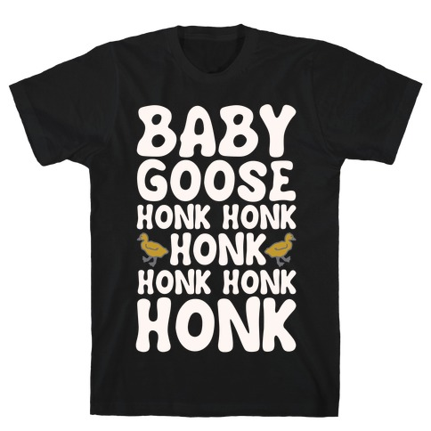 Baby Good Honk Honk Honk Parody White Print T-Shirt
