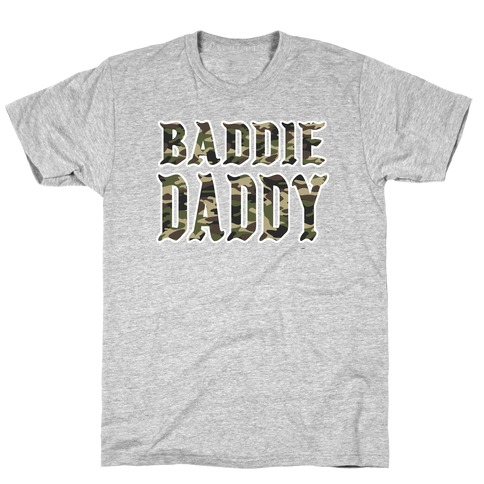 Baddie Daddy Army Camo T-Shirt