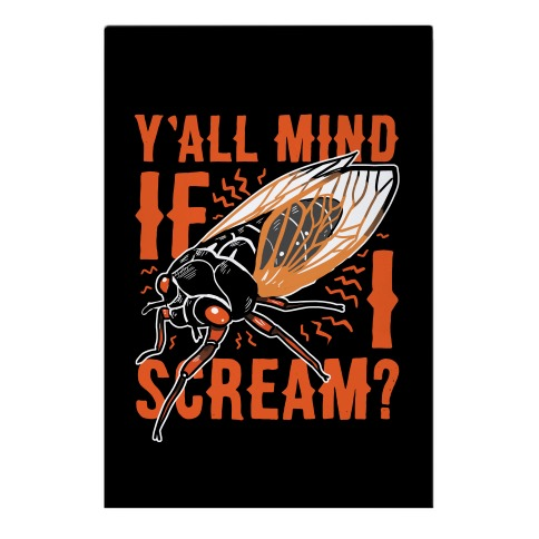 Y'all Mind If I Scream? Cicada Garden Flag