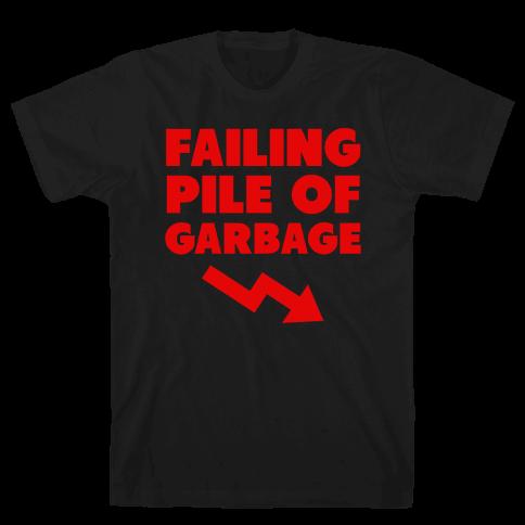 Failing Pile of Garbage Mens T-Shirt