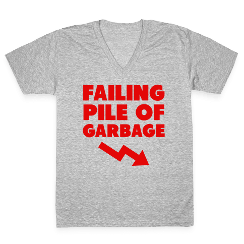 Failing Pile of Garbage V-Neck Tee Shirt