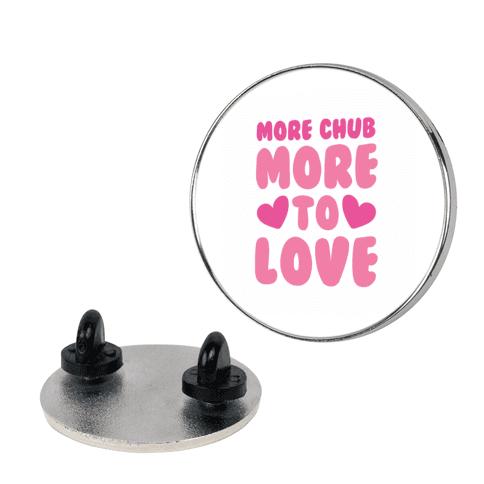 More Chub, More to Love pin