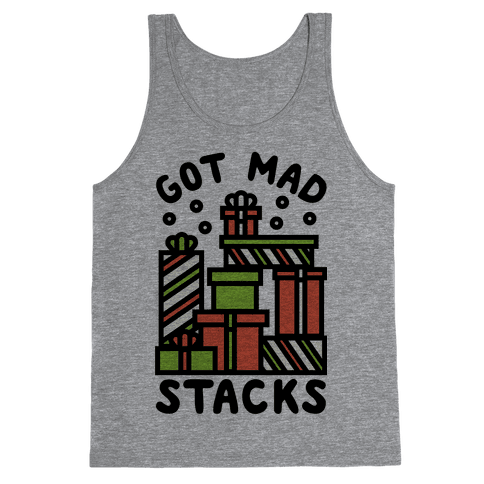Got Mad Stacks Tank Top