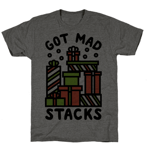 Got Mad Stacks Mens T-Shirt