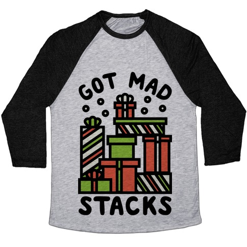 Got Mad Stacks Baseball Tee