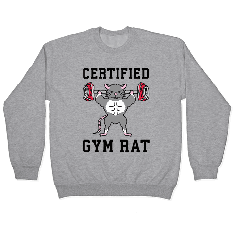 Certified Gym Rat Pullover