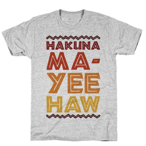 Hakuna Ma-Yee Haw Parody T-Shirt