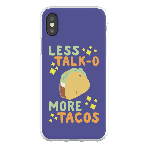 Less Talk-o, More Tacos Phone Flexi-Case