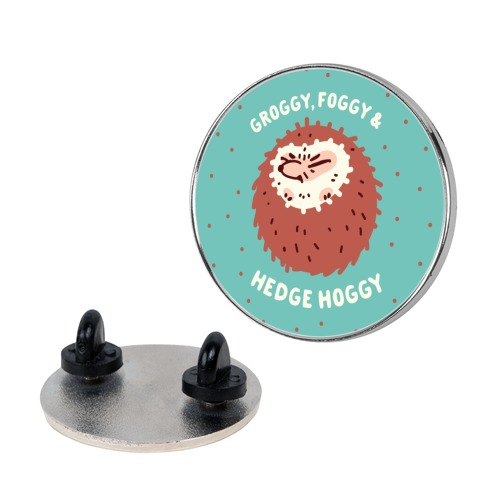 Groggy, Foggy & Hedge Hoggy Pin