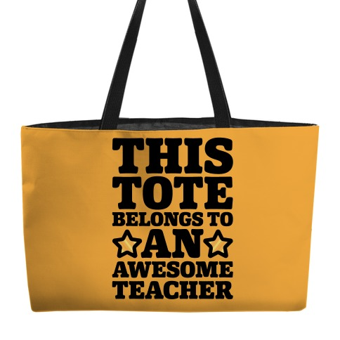 This Tote Belongs To An Awesome Teacher Weekender Tote