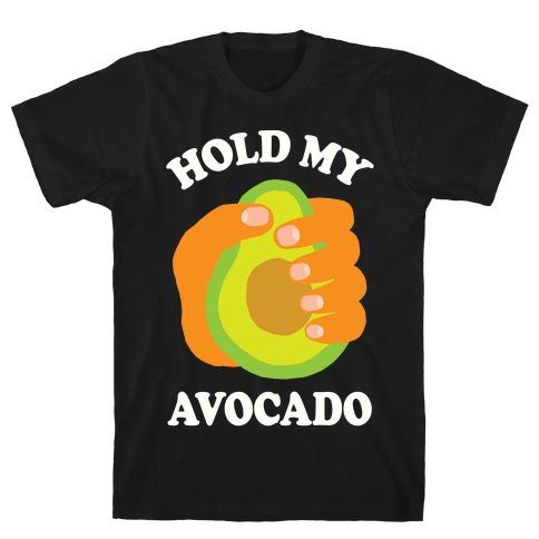 Hold My Avocado Mens T-Shirt