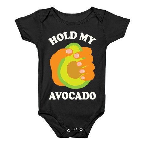 ac64b1e0f Hold My Avocado Baby One-Piece | LookHUMAN