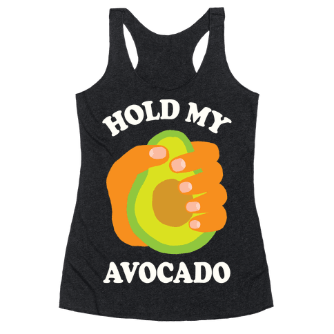 Hold My Avocado Racerback Tank Top