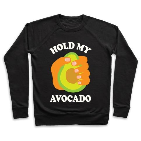Hold My Avocado Pullover