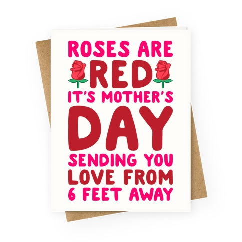 Roses Are Red It's Mother's Day Sending You Love From 6 Feet Away Greeting Card
