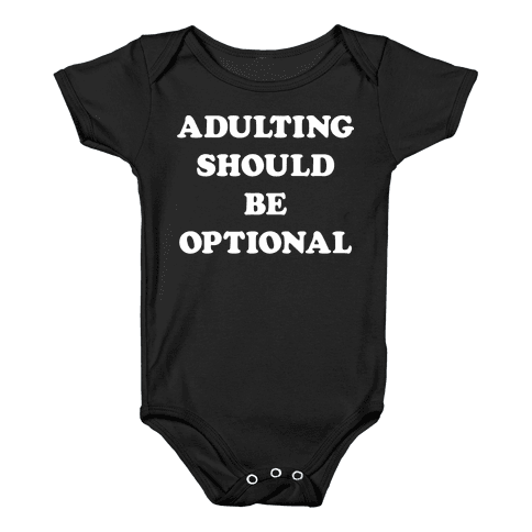 Adulting Should Be Optional (White) Baby Onesy