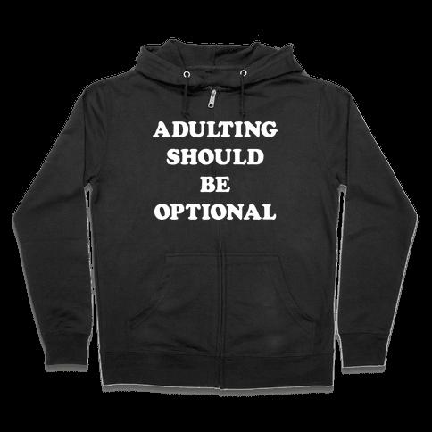 Adulting Should Be Optional (White) Zip Hoodie