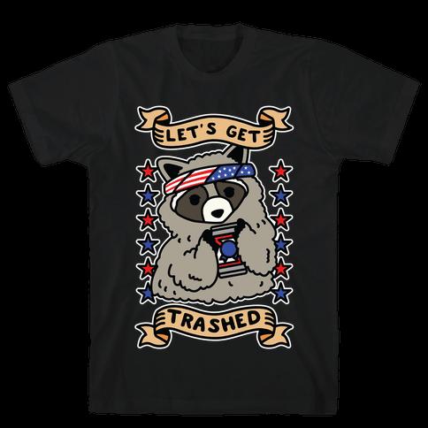 Let's Get Trashed Mens T-Shirt