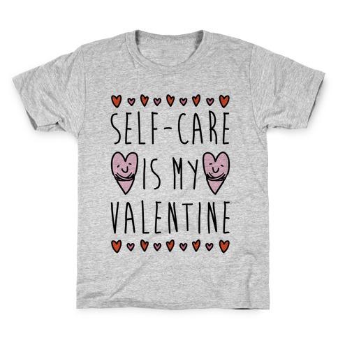 Self-Care Is My Valentine Kids T-Shirt