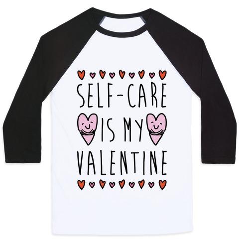 Self-Care Is My Valentine Baseball Tee