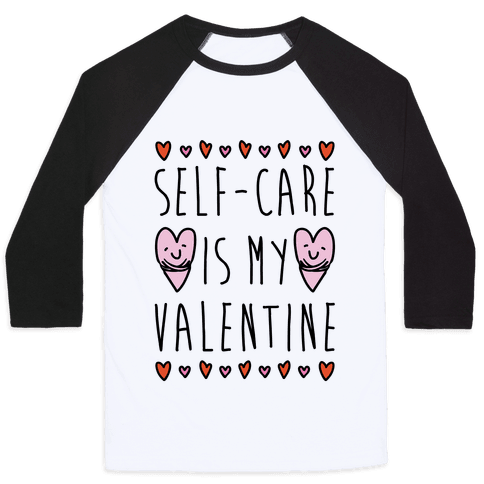 Self-Care Is My Valentine Baseball Tee