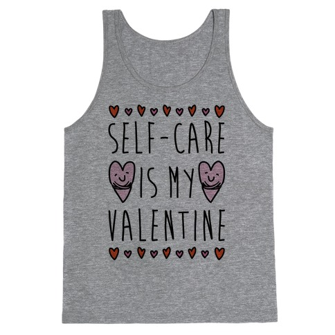 Self-Care Is My Valentine Tank Top