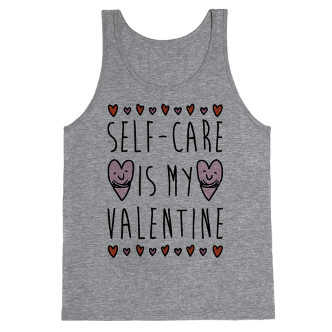 Self-Care Is My Valentine Tank Top