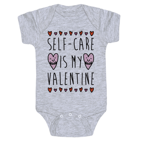 Self-Care Is My Valentine Baby Onesy