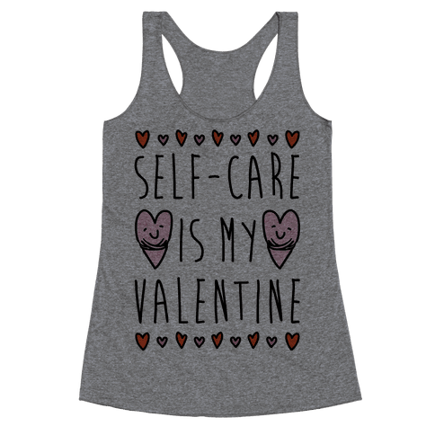 Self-Care Is My Valentine Racerback Tank Top