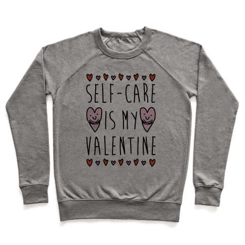 Self-Care Is My Valentine Pullover