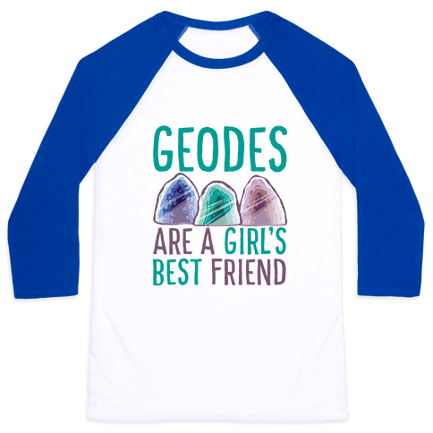 Geodes Are a Girl's Best Friend Baseball Tee