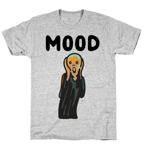 Mood The Scream Parody T-Shirt