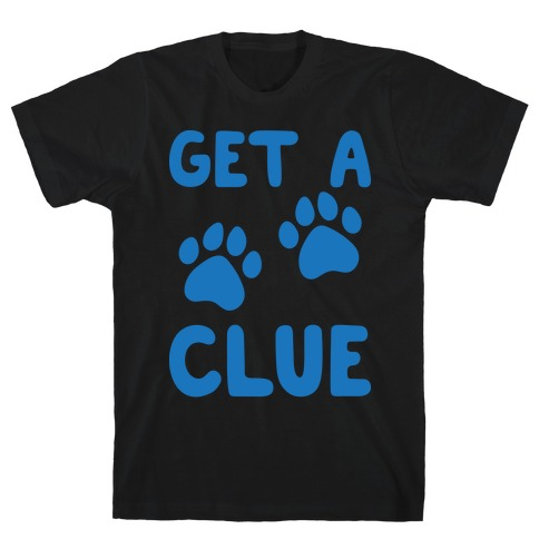 Get A Clue Parody T-Shirt