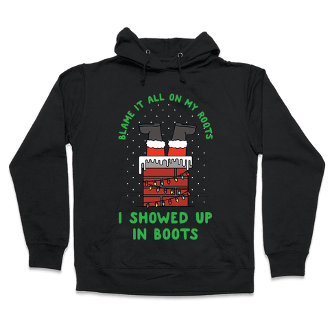I Showed Up In Boots Hooded Sweatshirt