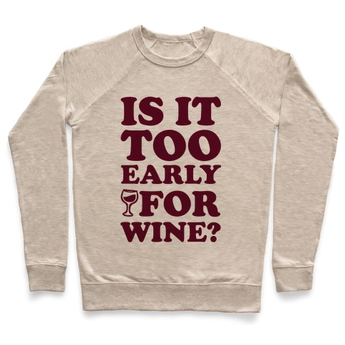 Is It Too Early For Wine? Pullover