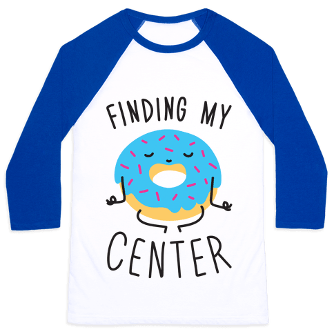 Finding My Center Baseball Tee