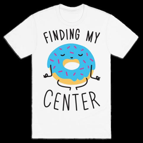 Finding My Center Mens T-Shirt