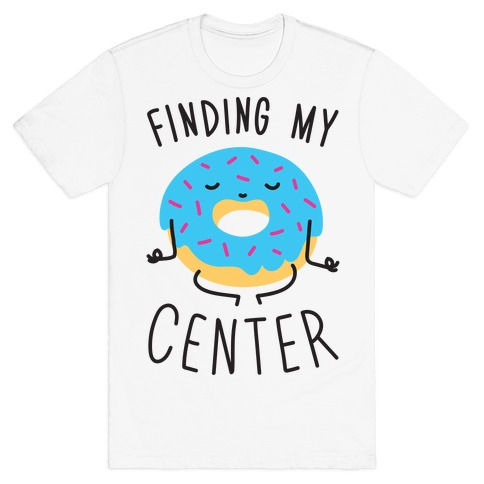Finding My Center Mens T-Shirt