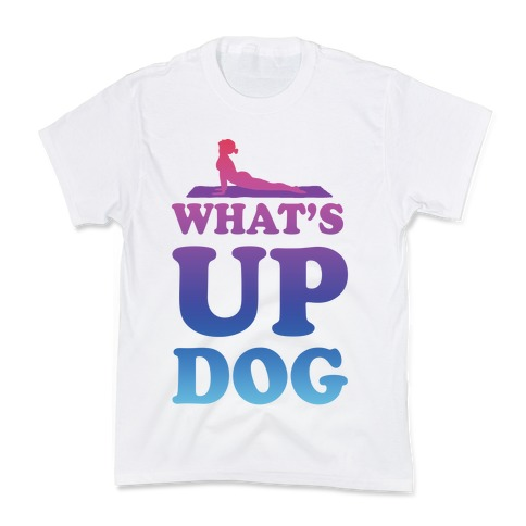 What's Up Dog Kids T-Shirt