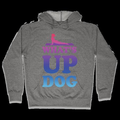 What's Up Dog Hooded Sweatshirt