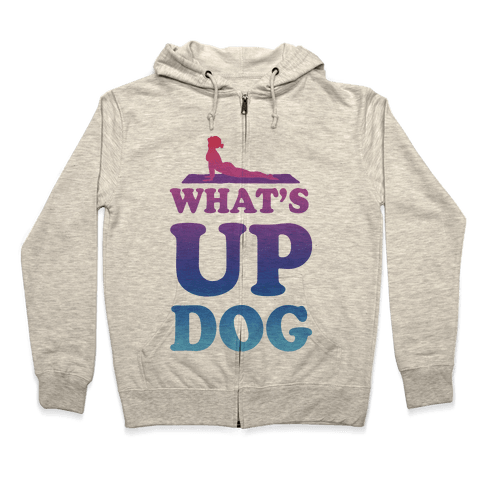 What's Up Dog Zip Hoodie
