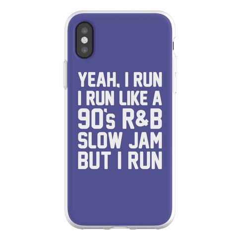 Yeah, I Run, I Run Like A 90's R&B Slow Jam But I Run Phone Flexi-Case