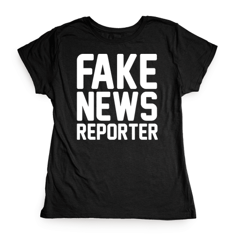 Fake News Reporter White Print Womens T-Shirt
