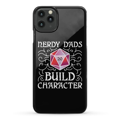Nerdy Dads Build Character Phone Case