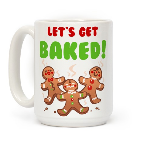 Let's Get Baked! Coffee Mug