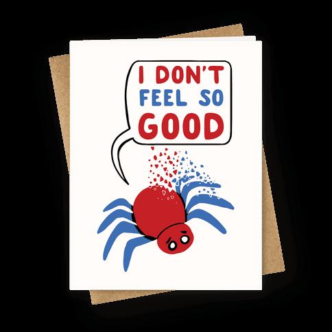 I Don't Feel So Good Greeting Card