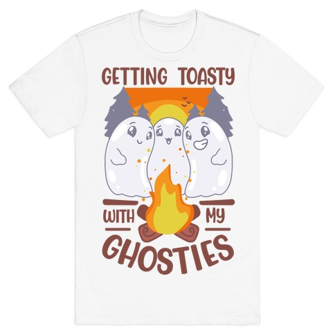 Getting Toasty With My Ghosties T-Shirt