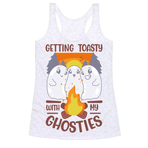 Getting Toasty With My Ghosties Racerback Tank Top